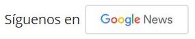 siguenos en google noticias